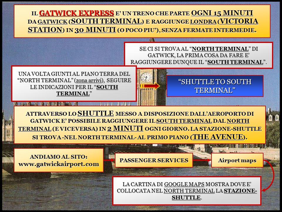 IL GATWICK EXPRESS E' UN TRENO CHE PARTE OGNI 15 MINUTI