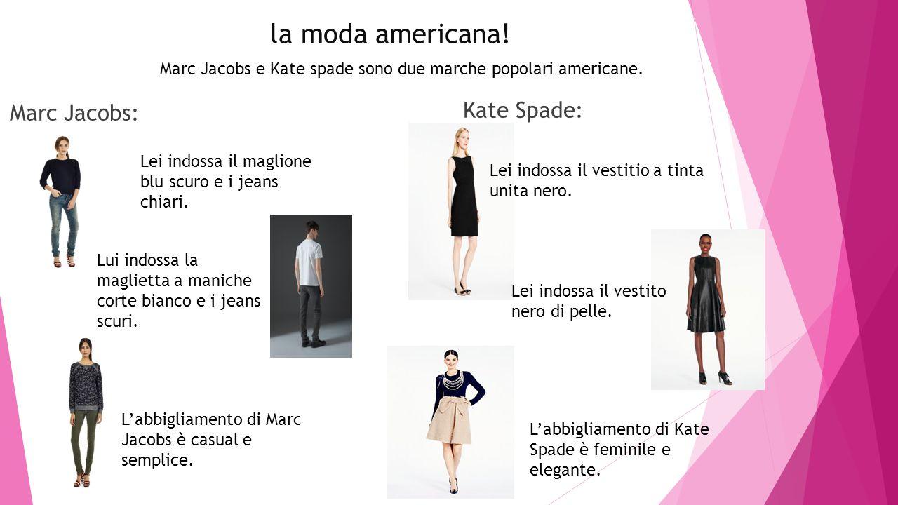 Marc Jacobs e Kate spade sono due marche popolari americane.