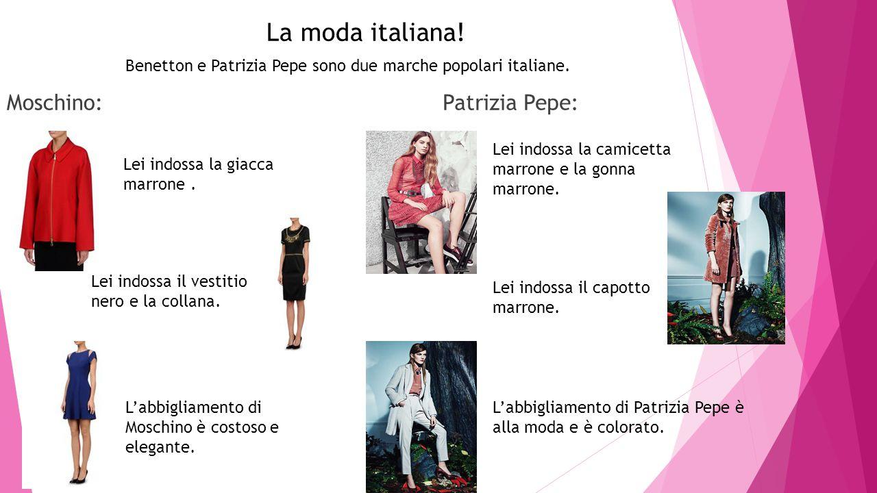 La moda italiana! Moschino: Patrizia Pepe: