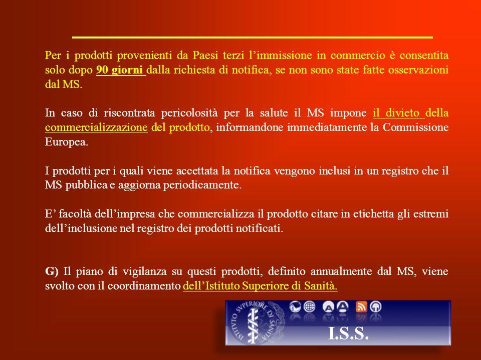 Per i prodotti provenienti da Paesi terzi l'immissione in commercio è consentita solo dopo 90 giorni dalla richiesta di notifica, se non sono state fatte osservazioni dal MS.