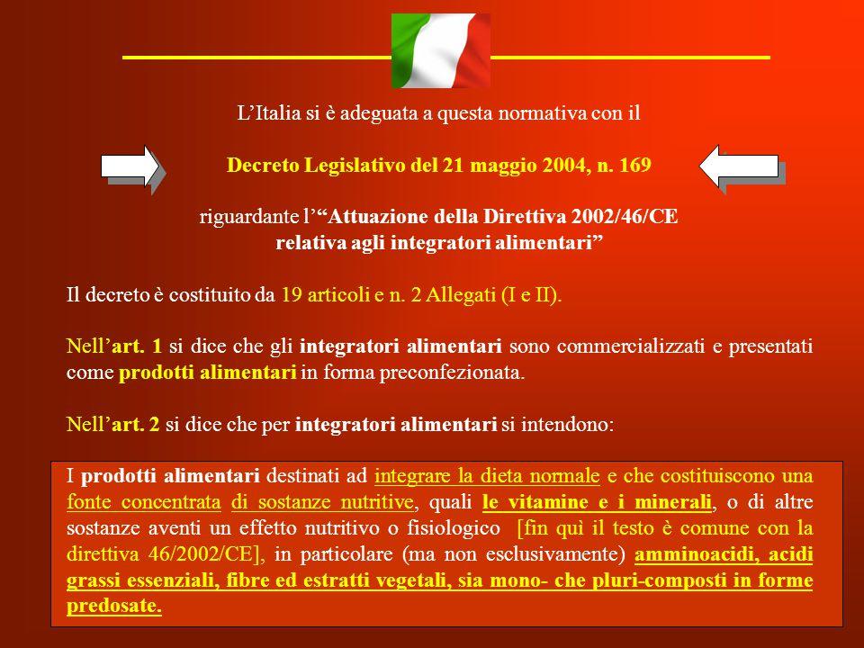 L'Italia si è adeguata a questa normativa con il
