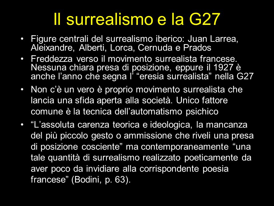 Il surrealismo e la G27 Figure centrali del surrealismo iberico: Juan Larrea, Aleixandre, Alberti, Lorca, Cernuda e Prados.