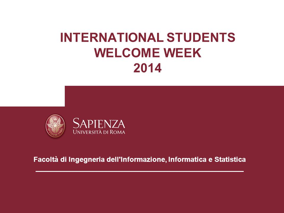 INTERNATIONAL STUDENTS WELCOME WEEK 2014 Aula ………………..