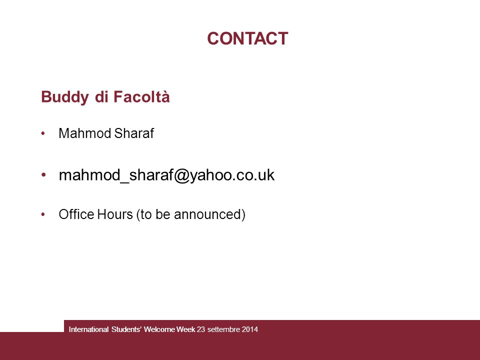 CONTACT Buddy di Facoltà mahmod_sharaf@yahoo.co.uk Mahmod Sharaf