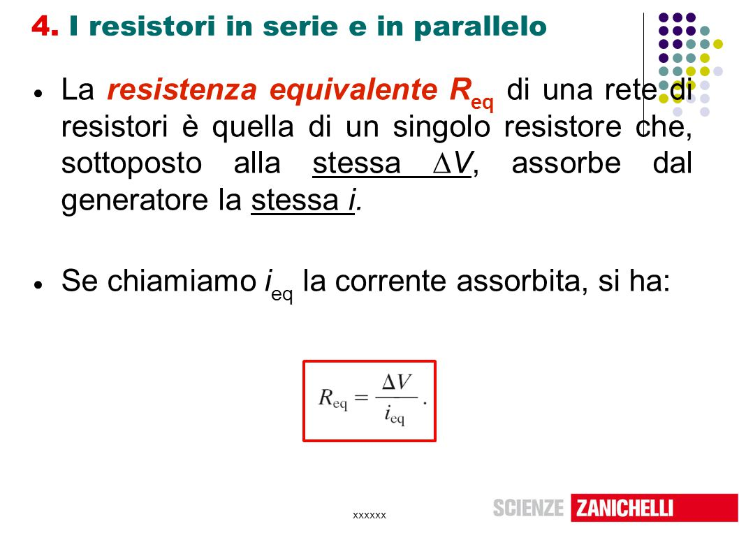 4. I resistori in serie e in parallelo