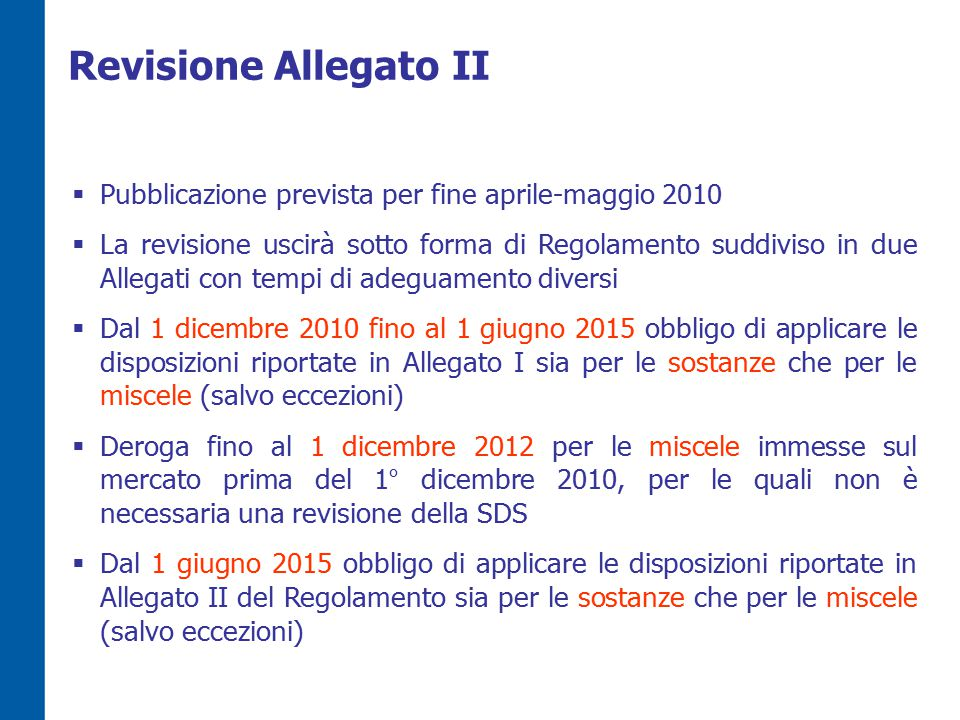 Revisione Allegato II Pubblicazione prevista per fine aprile-maggio 2010.