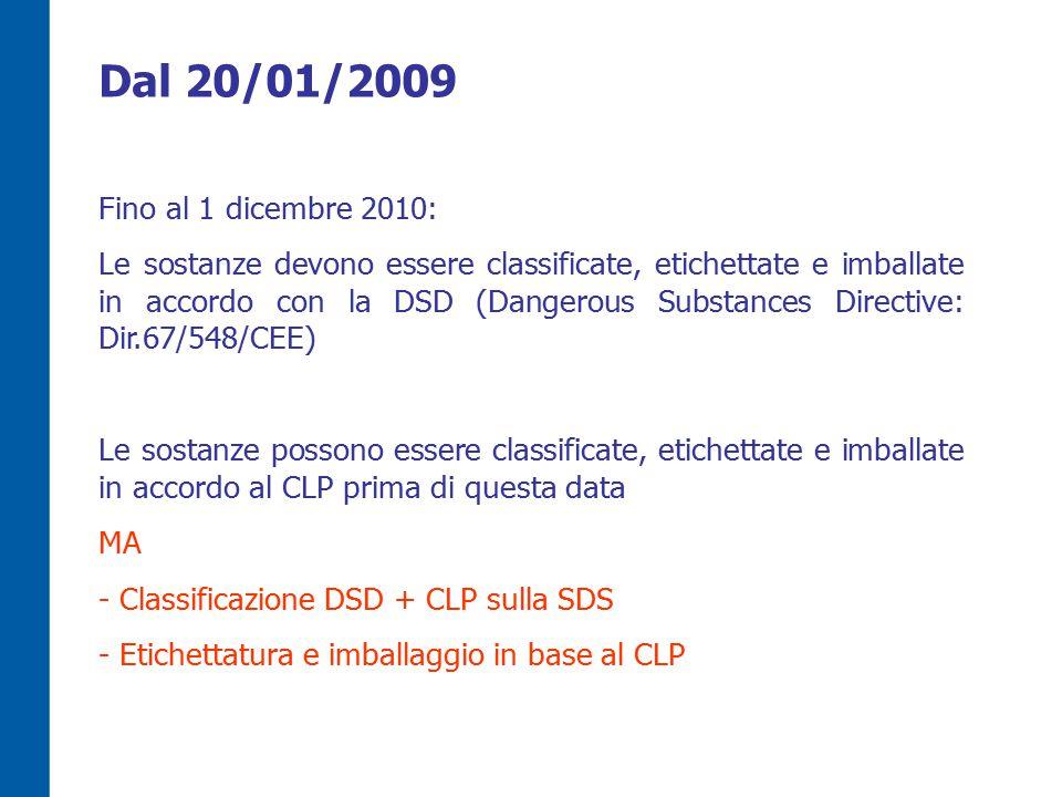 Dal 20/01/2009 Fino al 1 dicembre 2010:
