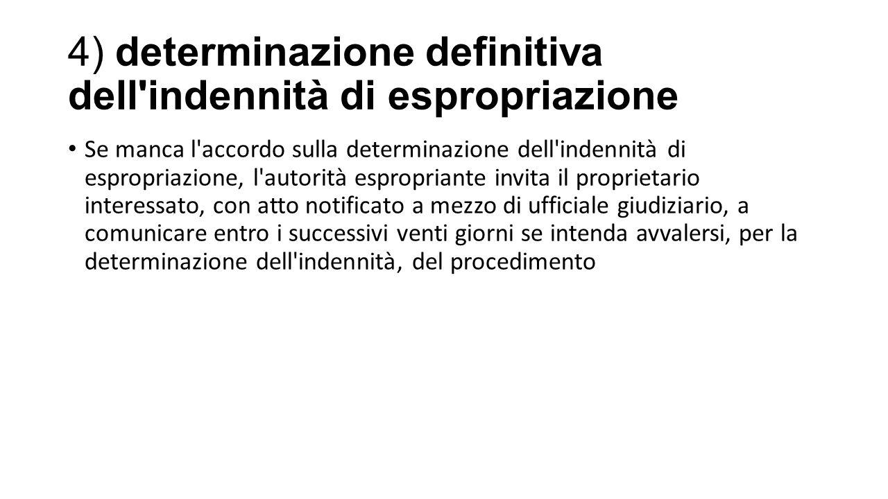 4) determinazione definitiva dell indennità di espropriazione
