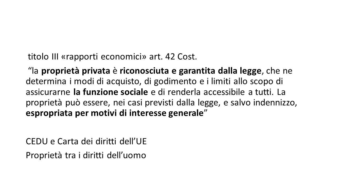 titolo III «rapporti economici» art. 42 Cost