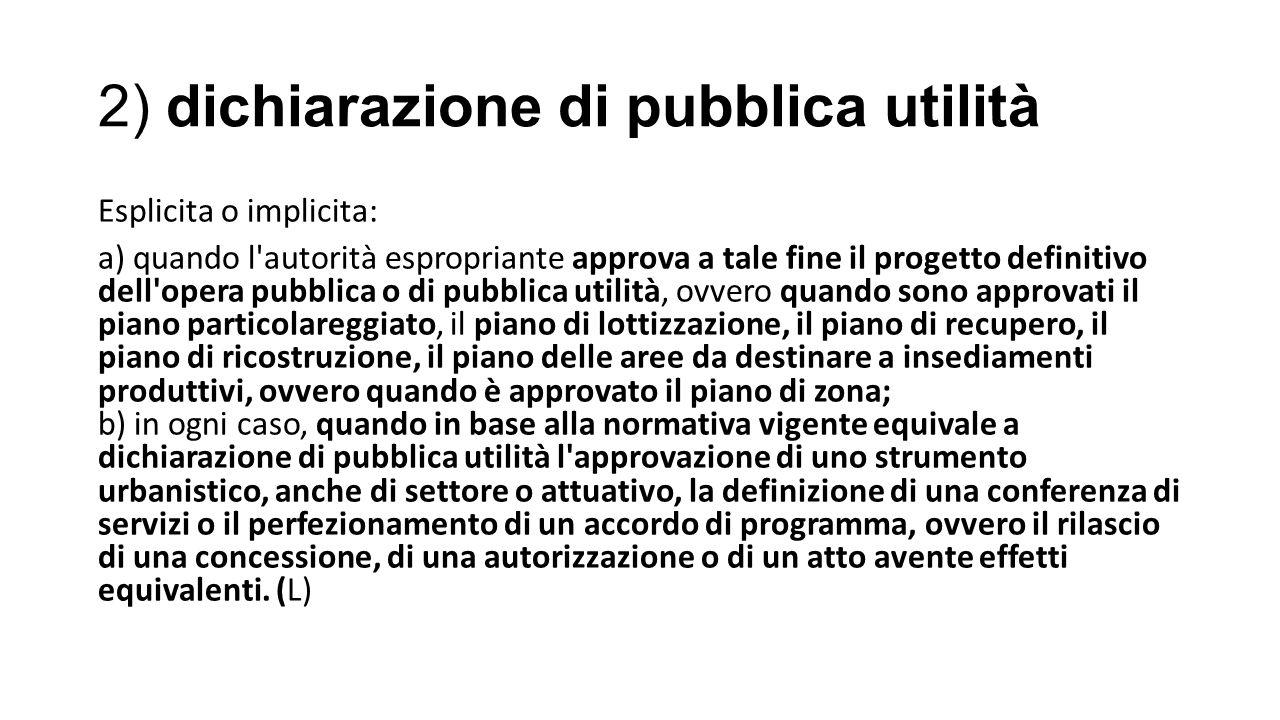2) dichiarazione di pubblica utilità