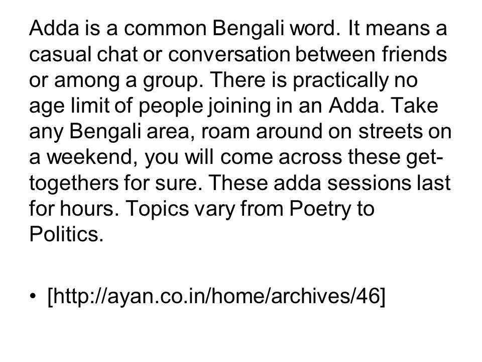 Adda is a common Bengali word