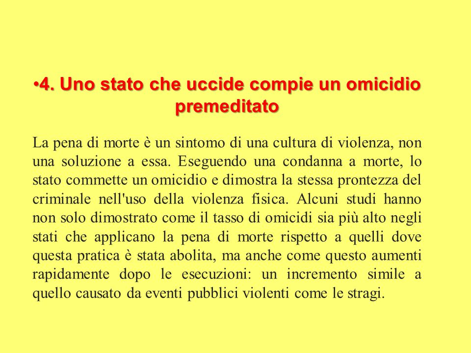 4. Uno stato che uccide compie un omicidio premeditato