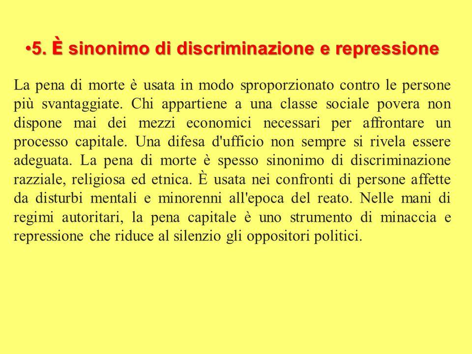 5. È sinonimo di discriminazione e repressione