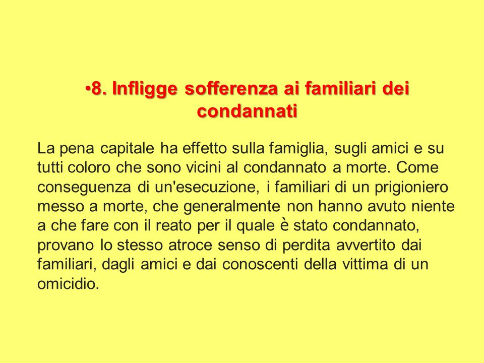 8. Infligge sofferenza ai familiari dei condannati