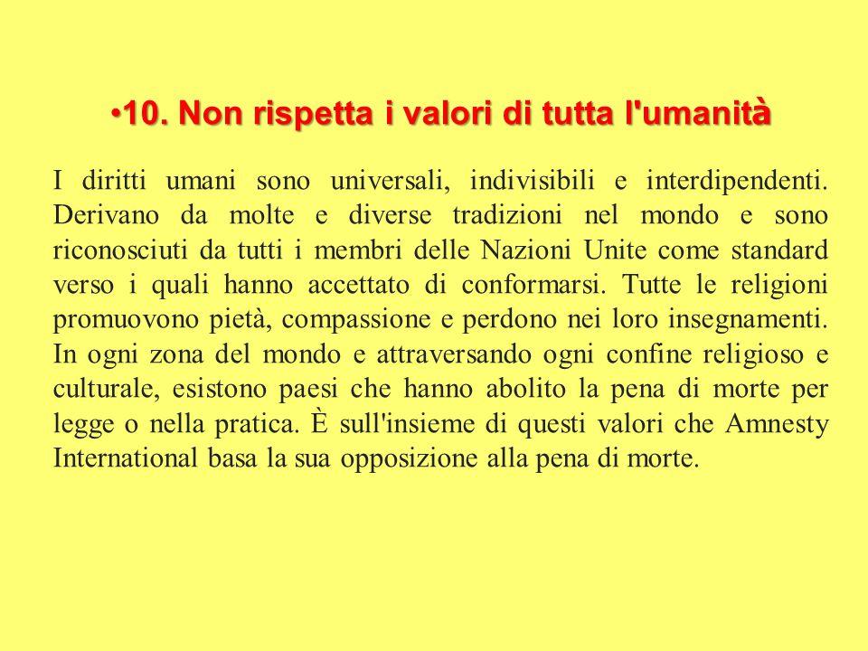 10. Non rispetta i valori di tutta l umanità