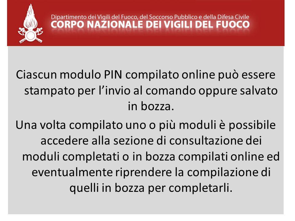 Ciascun modulo PIN compilato online può essere stampato per l'invio al comando oppure salvato in bozza.