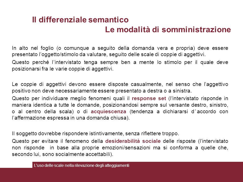 Il differenziale semantico Le modalità di somministrazione