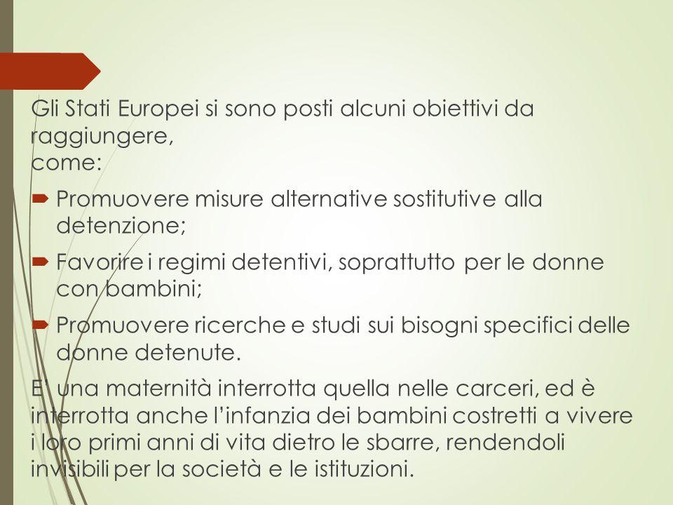 Gli Stati Europei si sono posti alcuni obiettivi da raggiungere, come: