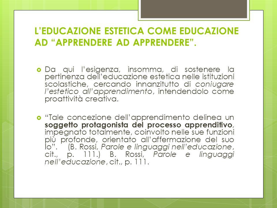 L'EDUCAZIONE ESTETICA COME EDUCAZIONE AD APPRENDERE AD APPRENDERE .