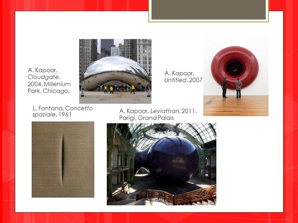 A. Kapoor, Cloudgate, 2004, Millenium Park, Chicago.