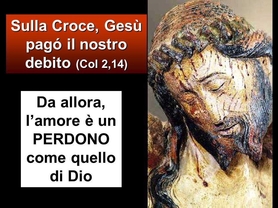 Sulla Croce, Gesù pagó il nostro debito (Col 2,14)