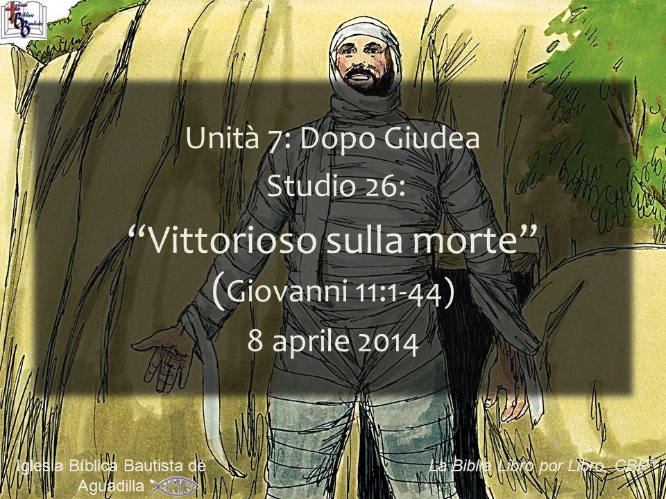 Vittorioso sulla morte (Giovanni 11:1-44)