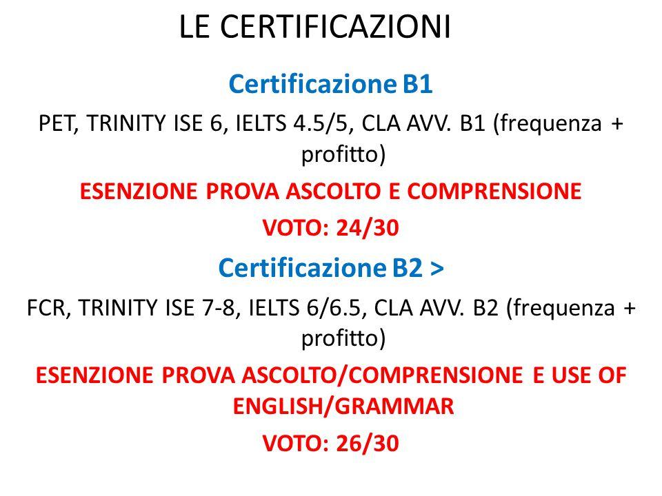 LE CERTIFICAZIONI Certificazione B1 Certificazione B2 >
