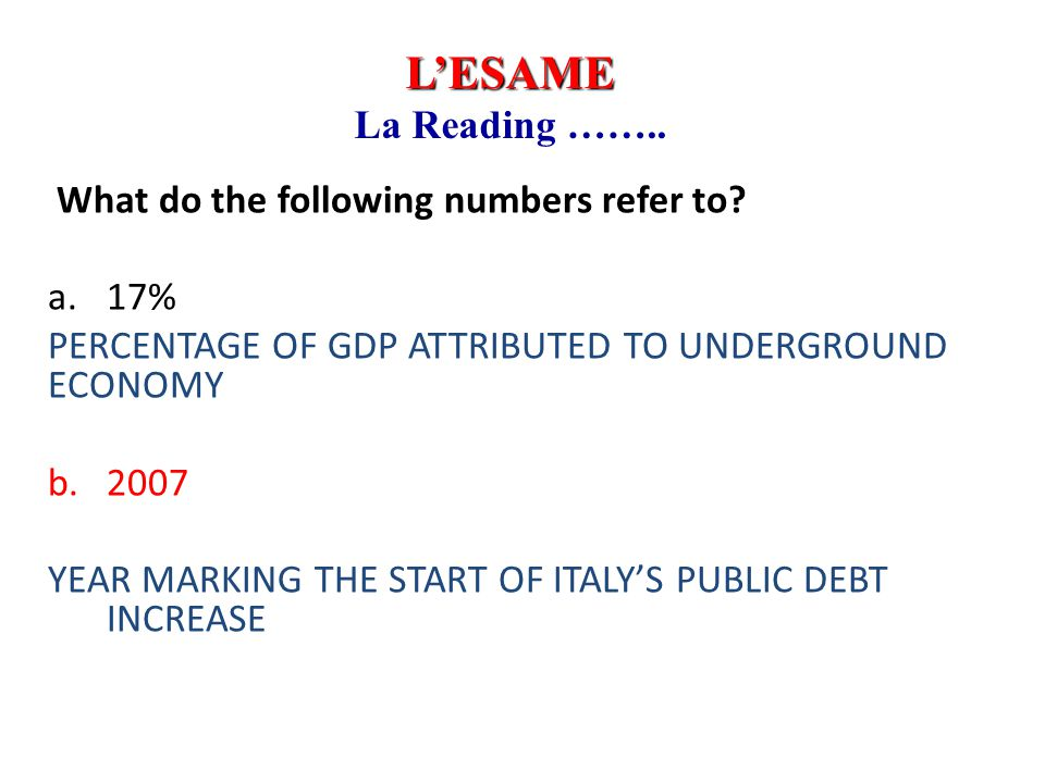 L'ESAME La Reading …….. What do the following numbers refer to 17%