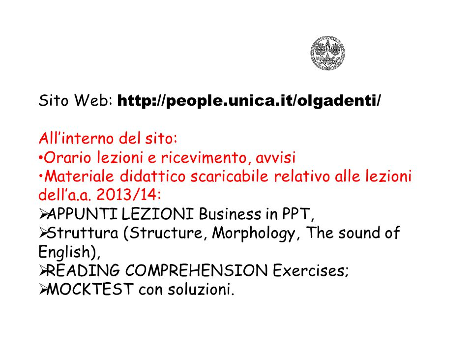 Sito Web: http://people.unica.it/olgadenti/ All'interno del sito:
