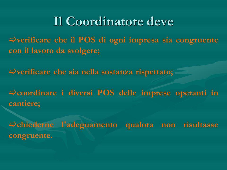 Il Coordinatore deve verificare che il POS di ogni impresa sia congruente con il lavoro da svolgere;