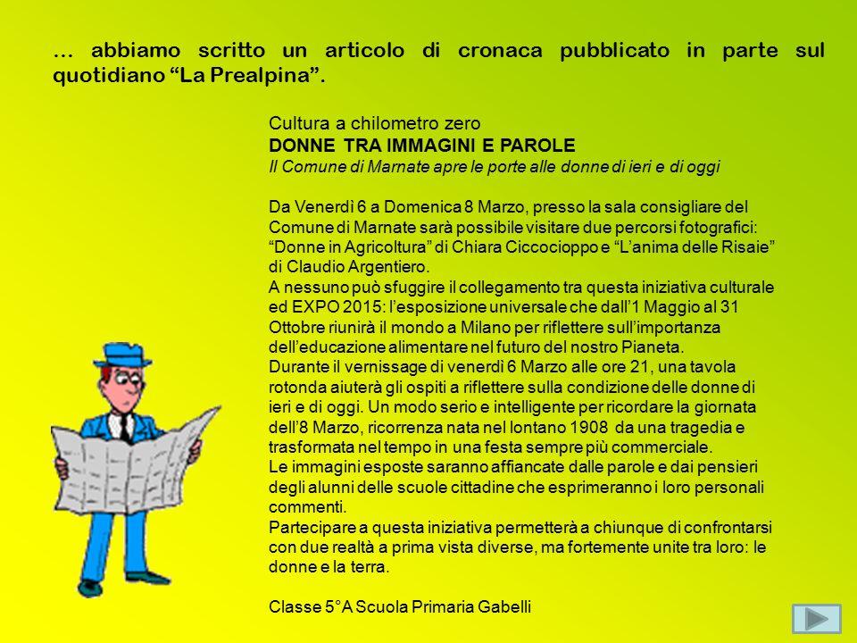 … abbiamo scritto un articolo di cronaca pubblicato in parte sul quotidiano La Prealpina .