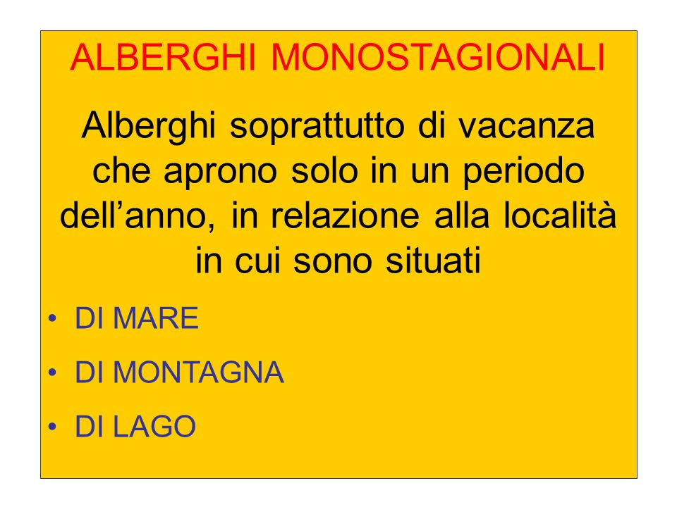 ALBERGHI MONOSTAGIONALI