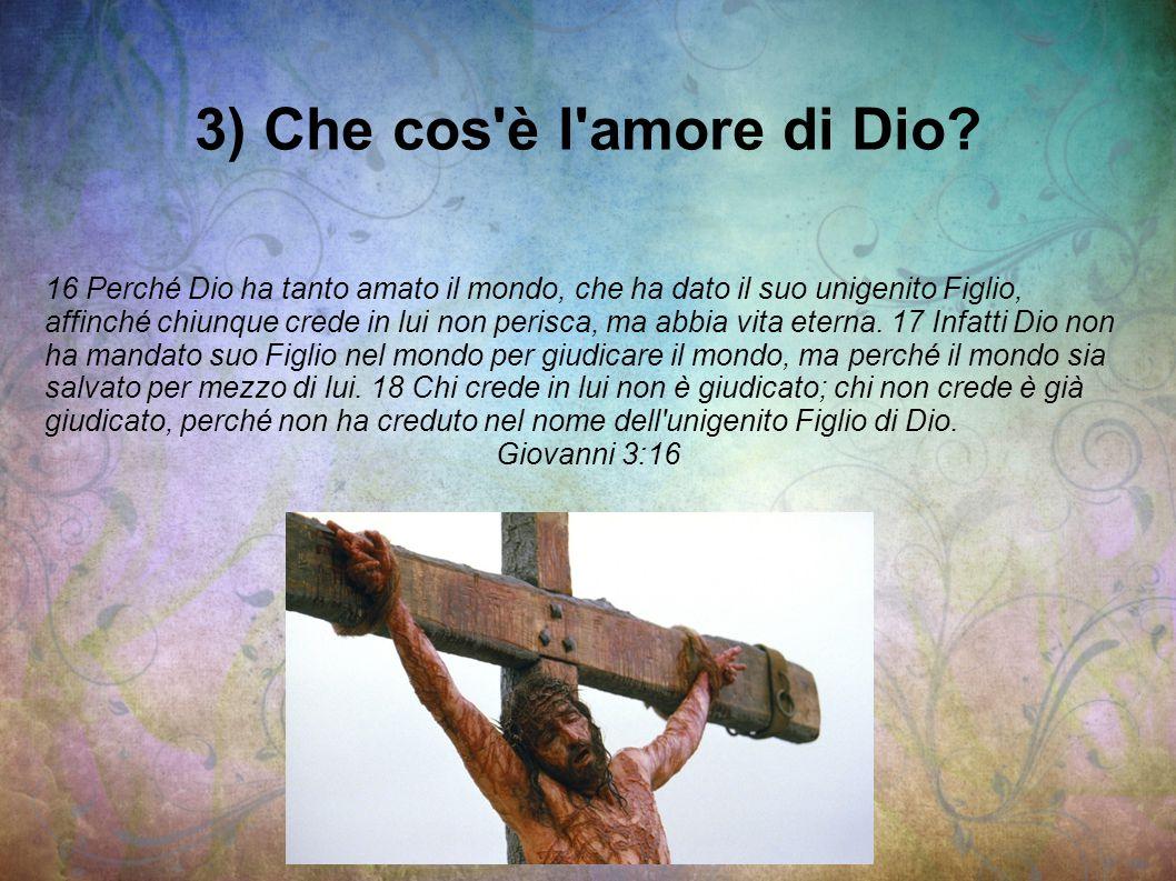 3) Che cos è l amore di Dio