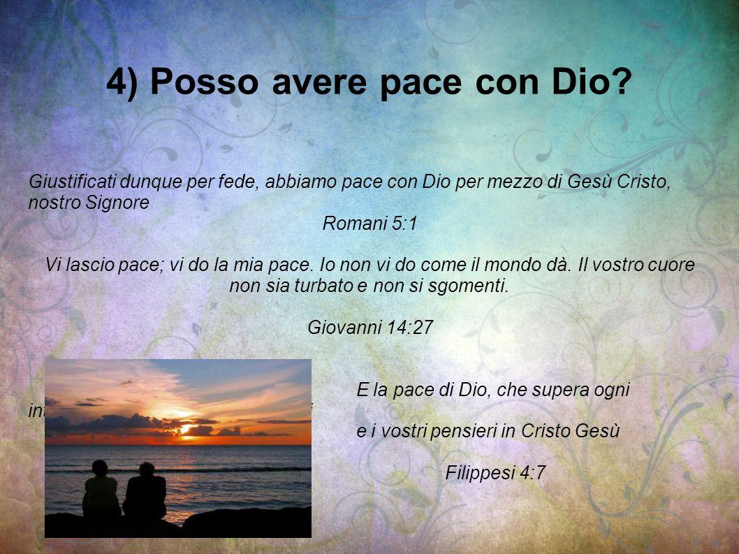 4) Posso avere pace con Dio