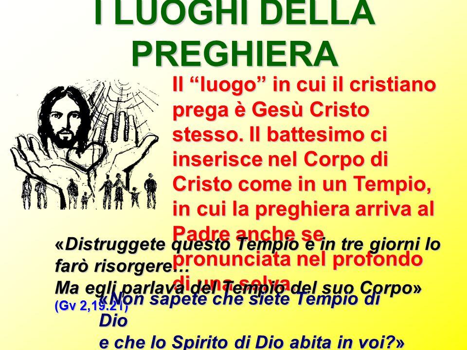 I LUOGHI DELLA PREGHIERA
