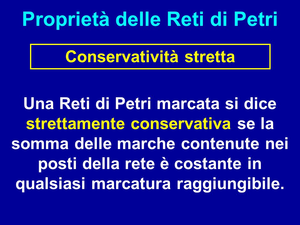 Proprietà delle Reti di Petri Conservatività stretta