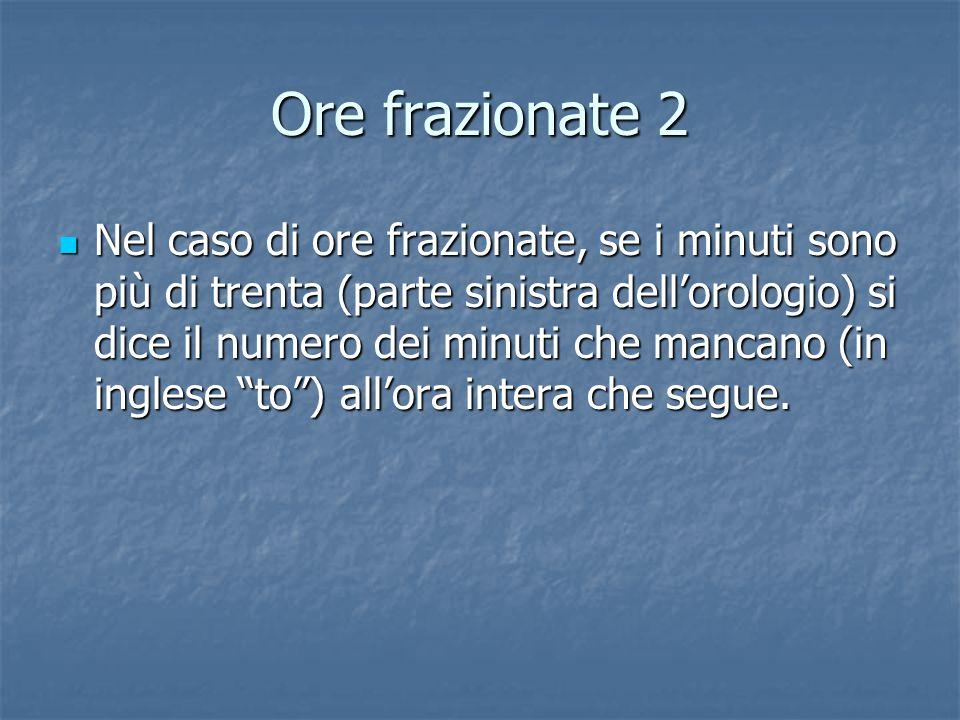 Ore frazionate 2
