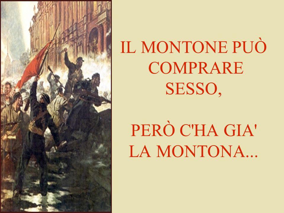 IL MONTONE PUÒ COMPRARE SESSO, PERÒ C HA GIA LA MONTONA...