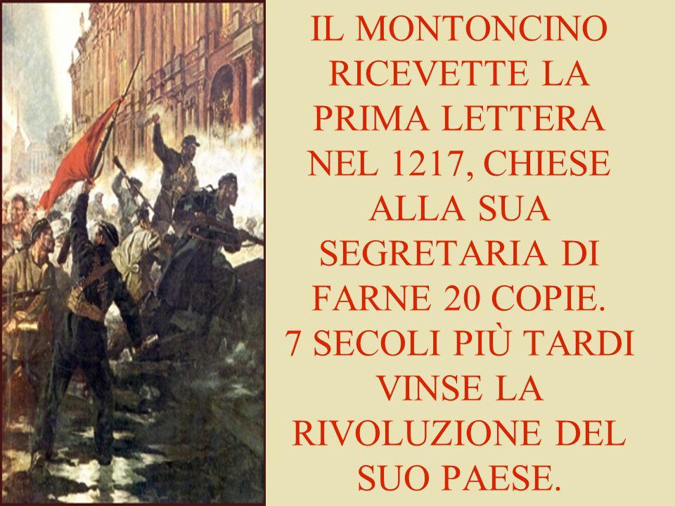 IL MONTONCINO RICEVETTE LA PRIMA LETTERA NEL 1217, CHIESE ALLA SUA SEGRETARIA DI FARNE 20 COPIE.