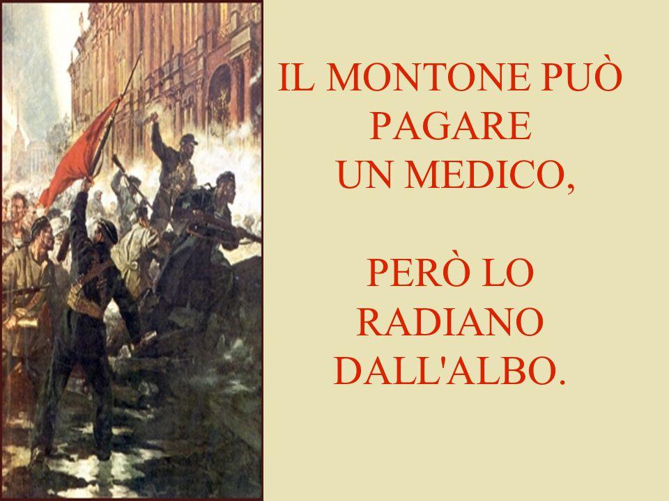 IL MONTONE PUÒ PAGARE UN MEDICO, PERÒ LO RADIANO DALL ALBO.
