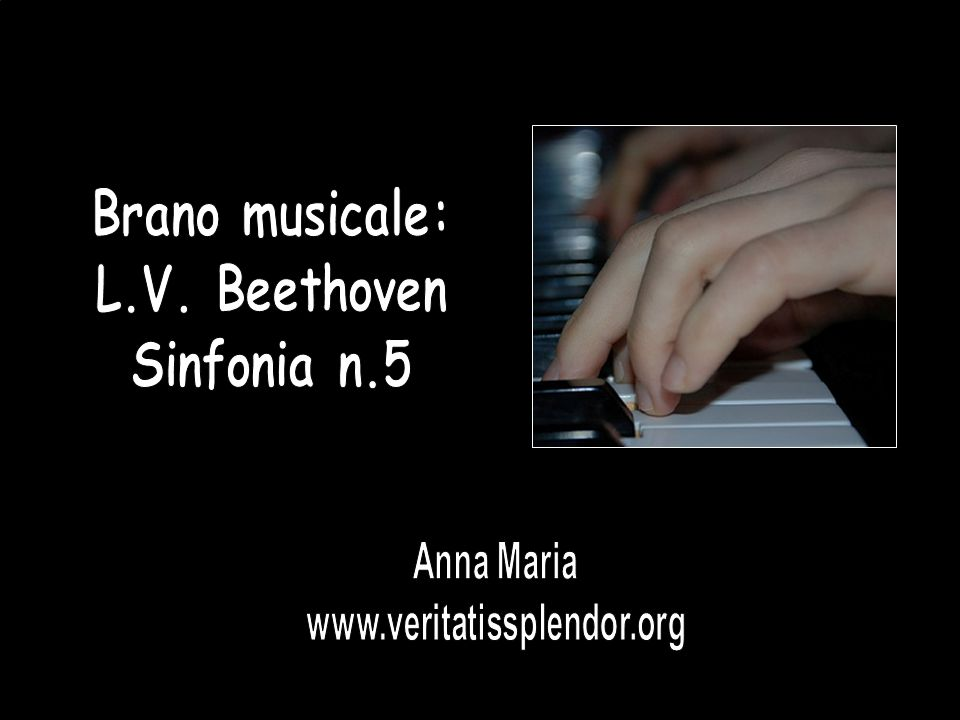Brano musicale: L.V. Beethoven Sinfonia n.5