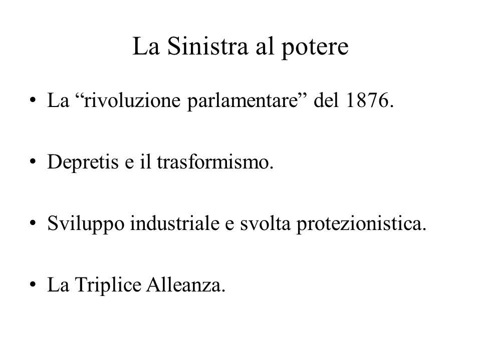 La Sinistra al potere La rivoluzione parlamentare del 1876.
