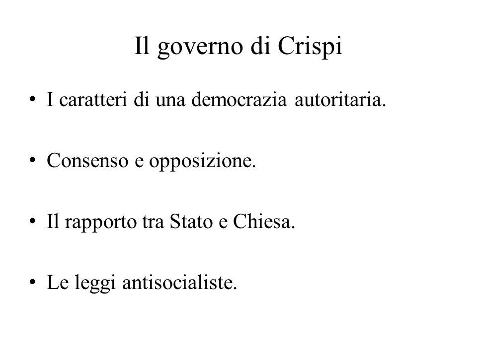 Il governo di Crispi I caratteri di una democrazia autoritaria.