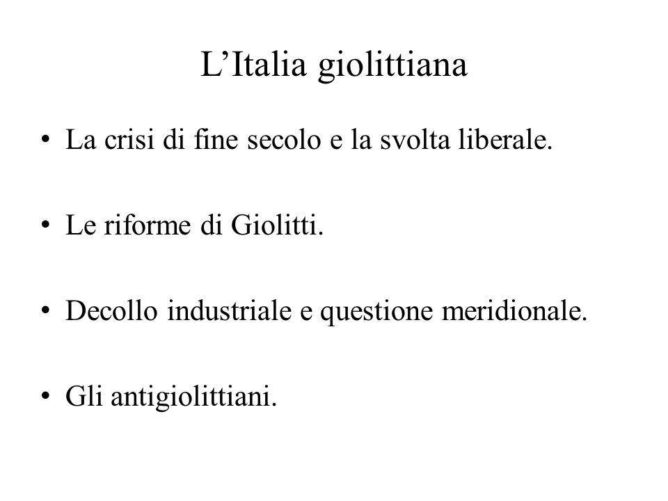 L'Italia giolittiana La crisi di fine secolo e la svolta liberale.