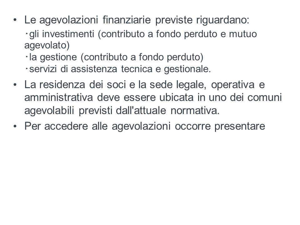 Le agevolazioni finanziarie previste riguardano: