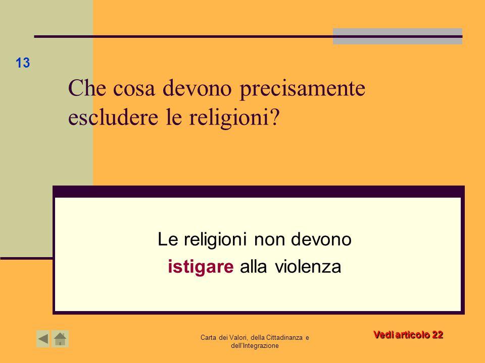 Che cosa devono precisamente escludere le religioni