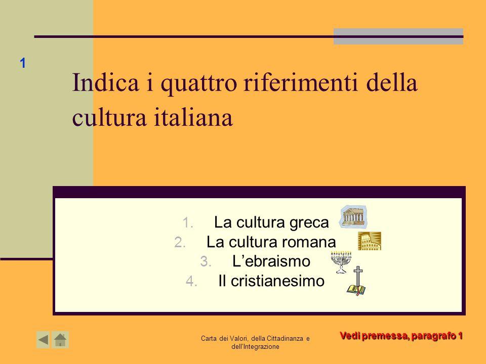 Indica i quattro riferimenti della cultura italiana