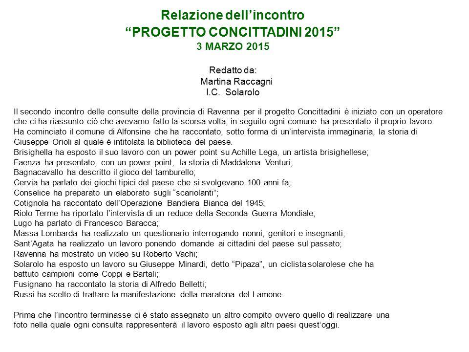 Relazione dell'incontro PROGETTO CONCITTADINI 2015 3 MARZO 2015 Redatto da: Martina Raccagni I.C. Solarolo