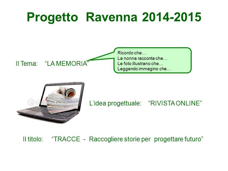 Progetto Ravenna 2014-2015 Il Tema: LA MEMORIA