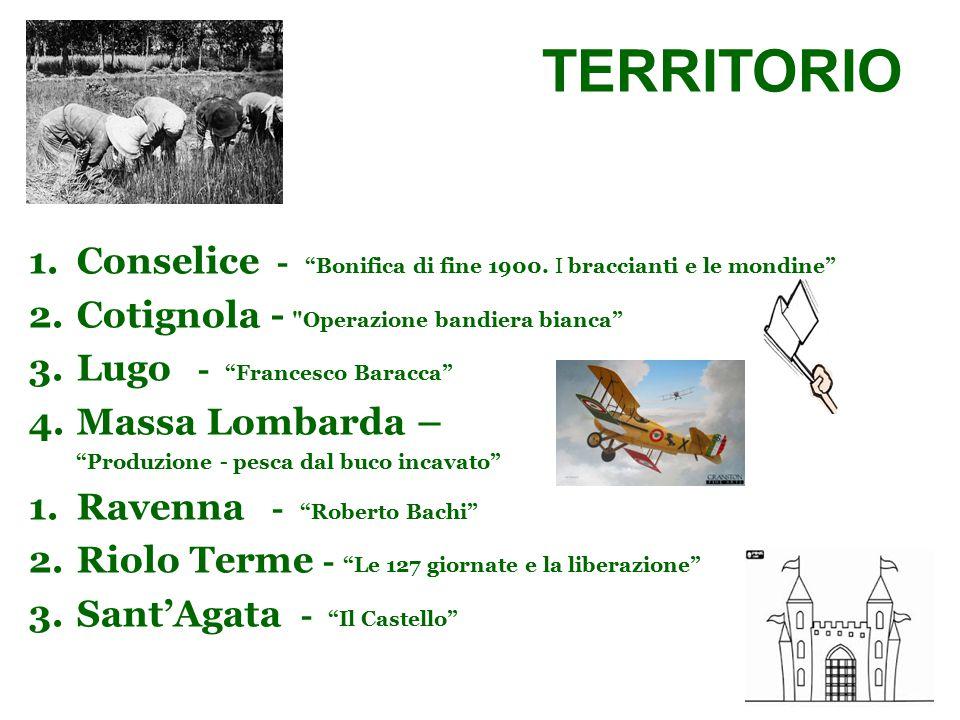 TERRITORIO Conselice - Bonifica di fine 1900. I braccianti e le mondine Cotignola - Operazione bandiera bianca